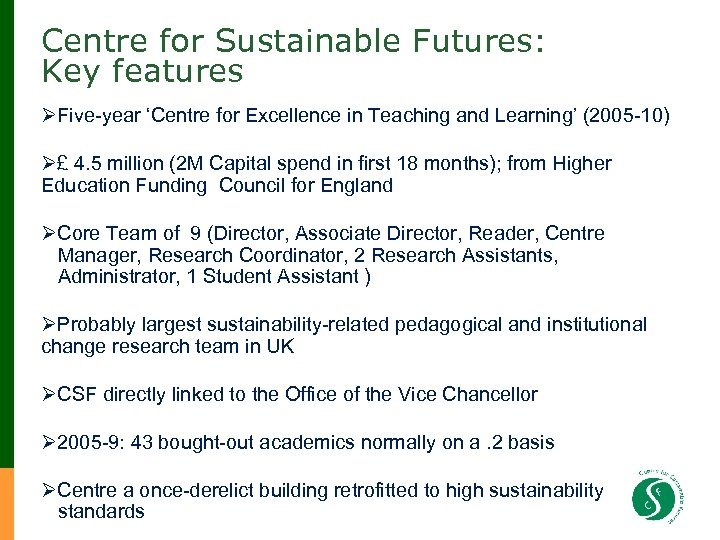 Centre for Sustainable Futures: Key features ØFive-year 'Centre for Excellence in Teaching and Learning'