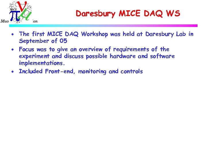 Daresbury MICE DAQ WS · The first MICE DAQ Workshop was held at Daresbury