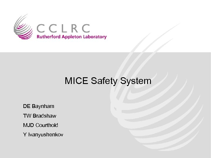MICE Safety System DE Baynham TW Bradshaw MJD Courthold Y Ivanyushenkov