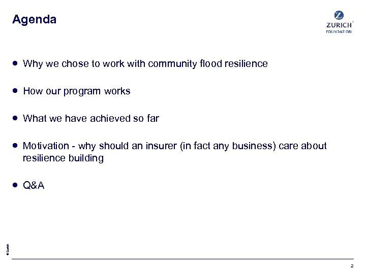 Agenda Why we chose to work with community flood resilience How our program works