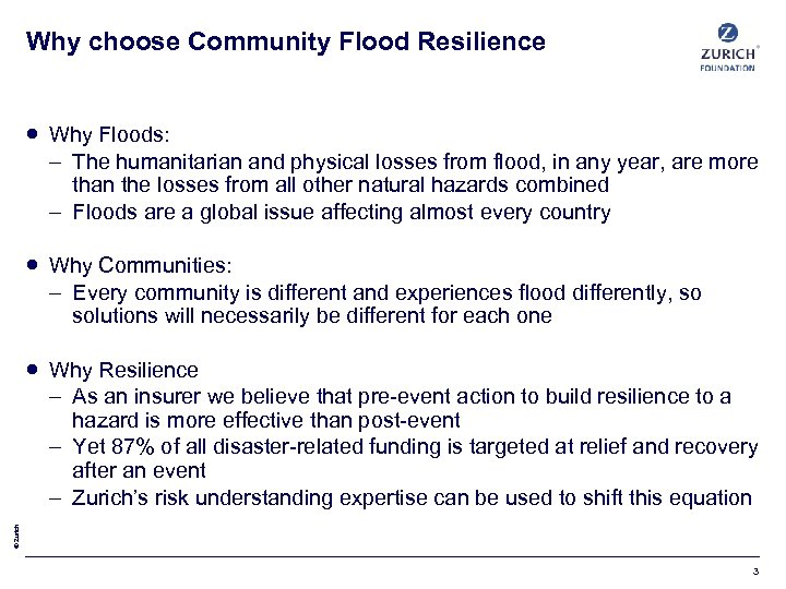 Why choose Community Flood Resilience Why Floods: – The humanitarian and physical losses from