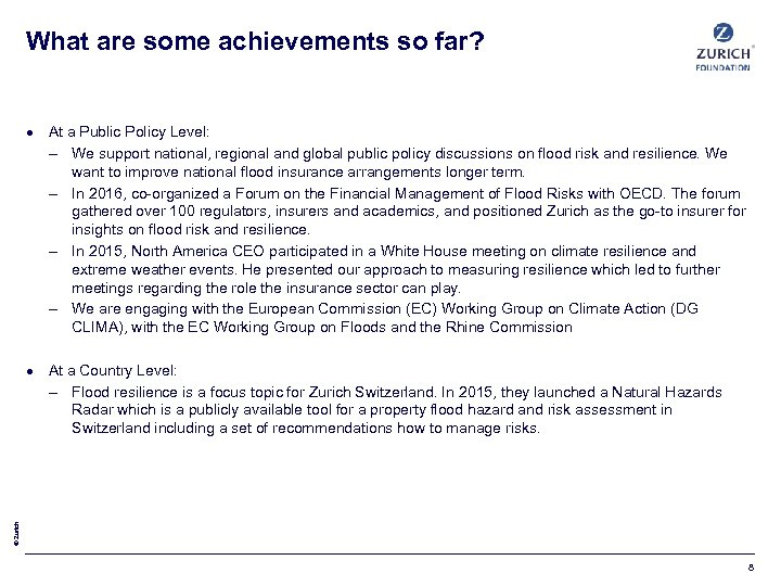 What are some achievements so far? At a Public Policy Level: – We support