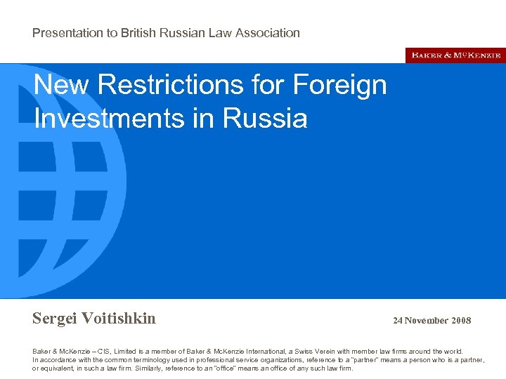 Presentation to British Russian Law Association New Restrictions for Foreign Investments in Russia Sergei