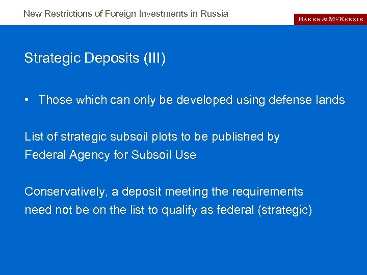 New Restrictions of Foreign Investments in Russia Strategic Deposits (III) • Those which can