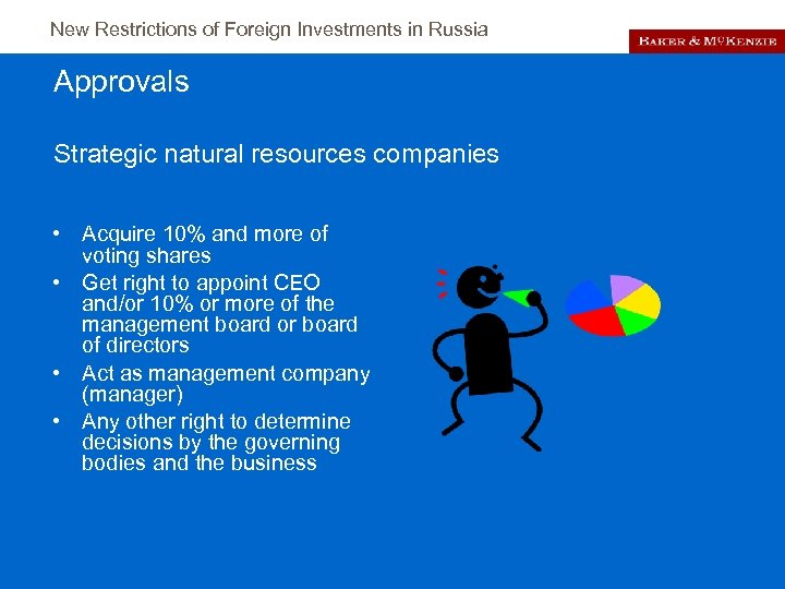 New Restrictions of Foreign Investments in Russia Approvals Strategic natural resources companies • Acquire