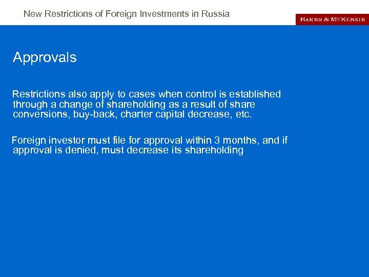 New Restrictions of Foreign Investments in Russia Approvals Restrictions also apply to cases when