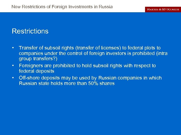 New Restrictions of Foreign Investments in Russia Restrictions • Transfer of subsoil rights (transfer