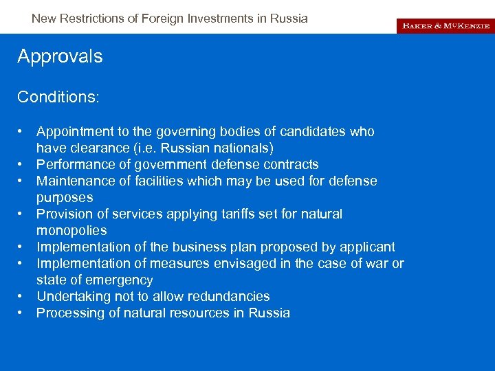 New Restrictions of Foreign Investments in Russia Approvals Conditions: • • Appointment to the