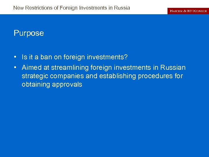 New Restrictions of Foreign Investments in Russia Purpose • Is it a ban on