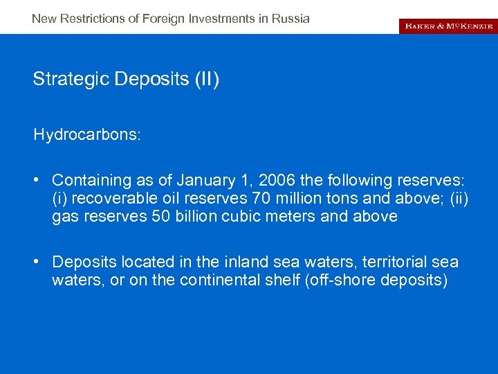 New Restrictions of Foreign Investments in Russia Strategic Deposits (II) Hydrocarbons: • Containing as
