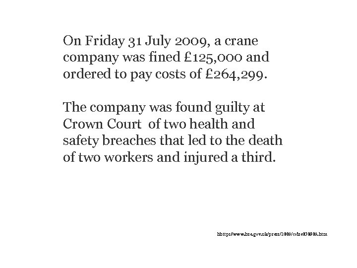 On Friday 31 July 2009, a crane company was fined £ 125, 000 and