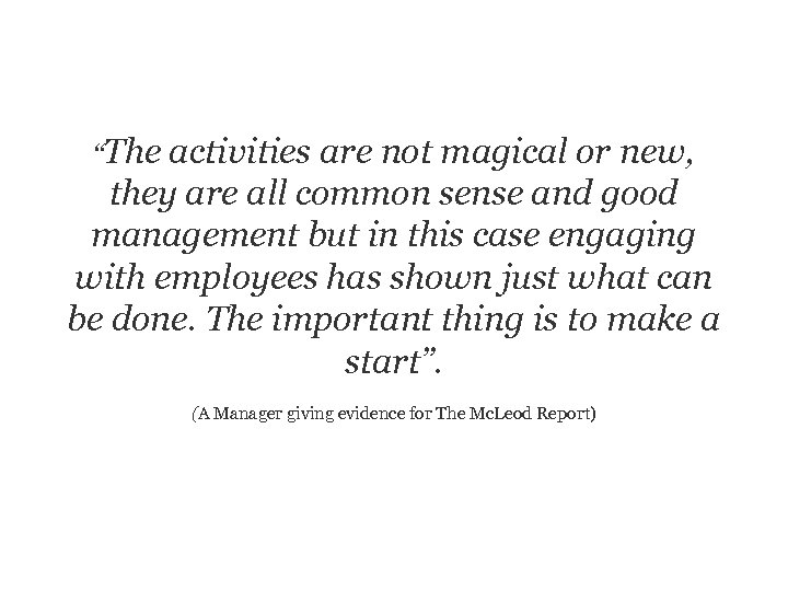 """""""The activities are not magical or new, they are all common sense and good"""