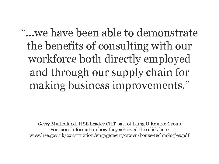 """""""…we have been able to demonstrate the benefits of consulting with our workforce both"""