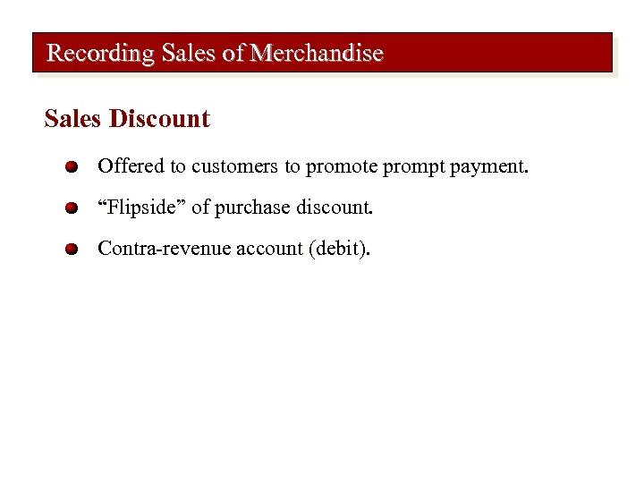 """Recording Sales of Merchandise Sales Discount Offered to customers to promote prompt payment. """"Flipside"""""""