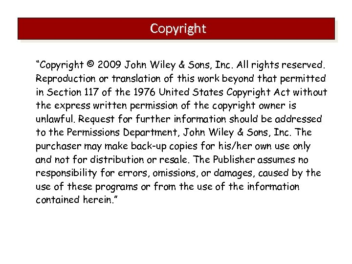 """Copyright """"Copyright © 2009 John Wiley & Sons, Inc. All rights reserved. Reproduction or"""