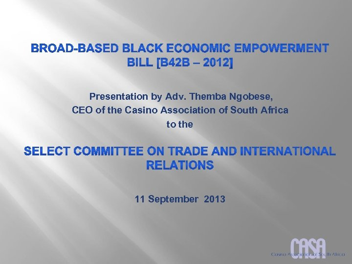 Presentation by Adv. Themba Ngobese, CEO of the Casino Association of South Africa