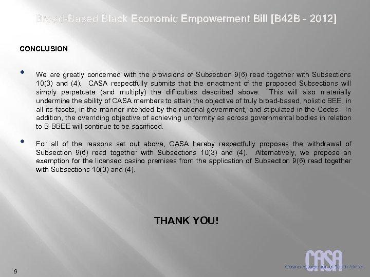 Broad-Based Black Economic Empowerment Bill [B 42 B – 2012] CONCLUSION • • We