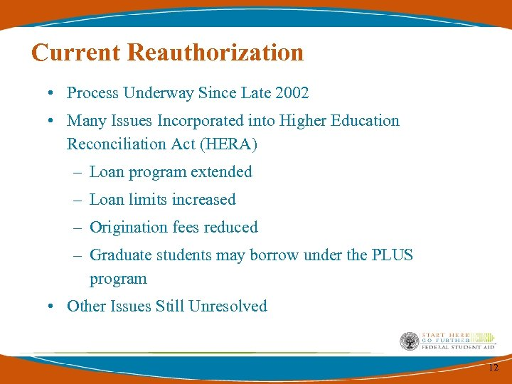 Current Reauthorization • Process Underway Since Late 2002 • Many Issues Incorporated into Higher