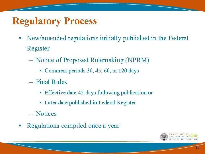 Regulatory Process • New/amended regulations initially published in the Federal Register – Notice of