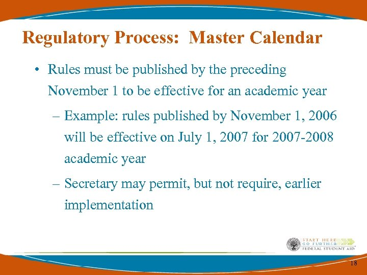 Regulatory Process: Master Calendar • Rules must be published by the preceding November 1