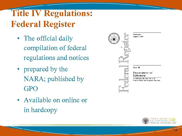 Title IV Regulations: Federal Register • The official daily compilation of federal regulations and