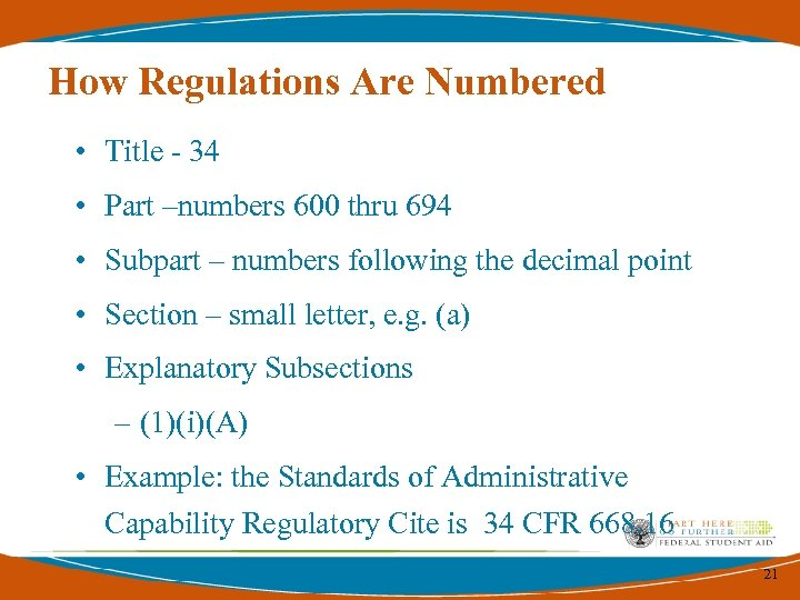 How Regulations Are Numbered • Title - 34 • Part –numbers 600 thru 694
