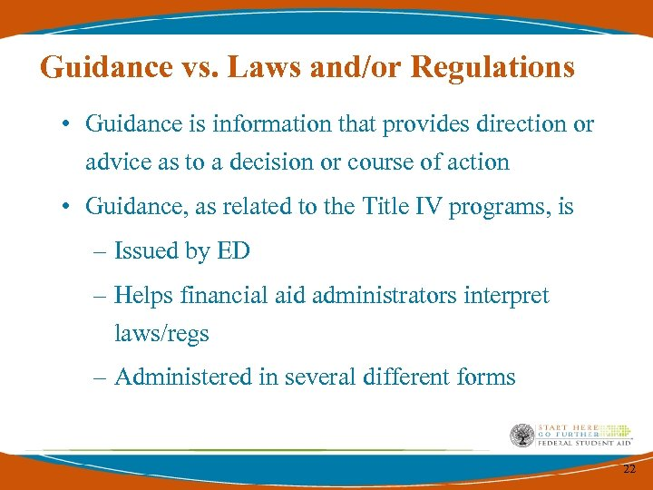Guidance vs. Laws and/or Regulations • Guidance is information that provides direction or advice