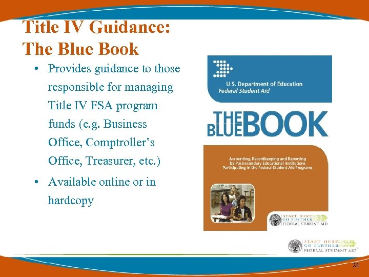 Title IV Guidance: The Blue Book • Provides guidance to those responsible for managing