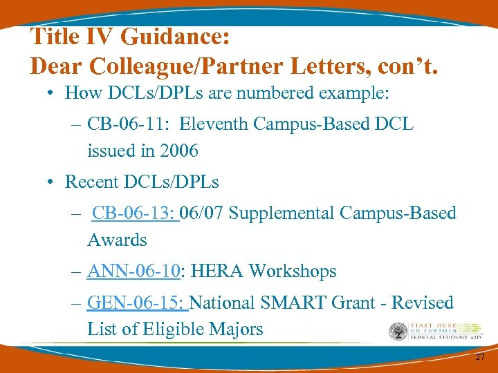 Title IV Guidance: Dear Colleague/Partner Letters, con't. • How DCLs/DPLs are numbered example: –
