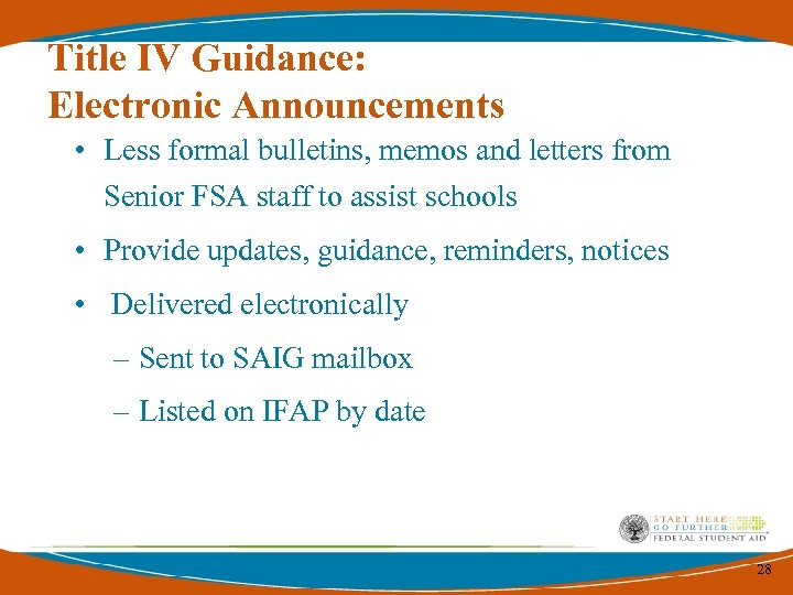 Title IV Guidance: Electronic Announcements • Less formal bulletins, memos and letters from Senior