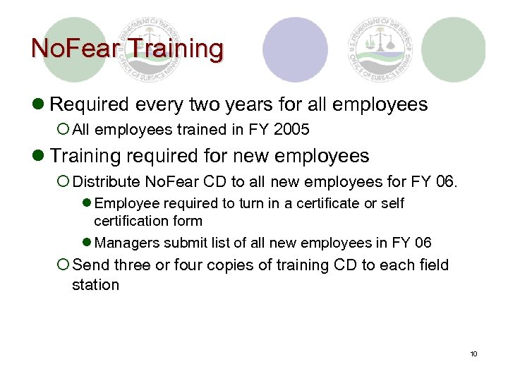 No. Fear Training l Required every two years for all employees ¡ All employees