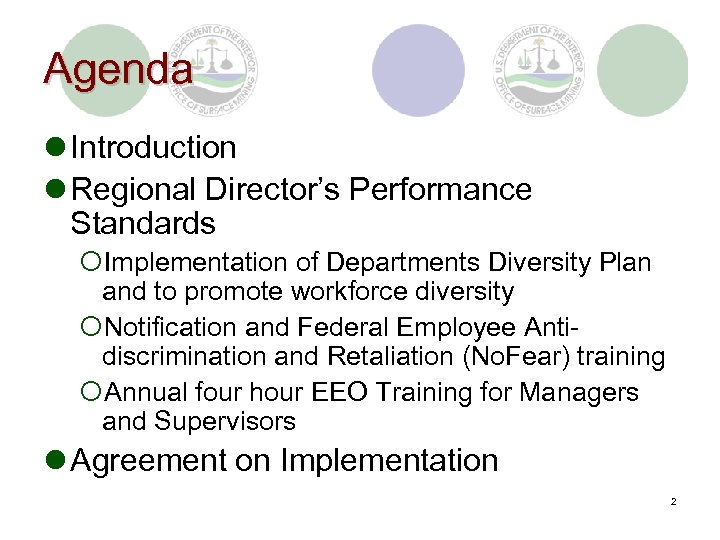 Agenda l Introduction l Regional Director's Performance Standards ¡Implementation of Departments Diversity Plan and