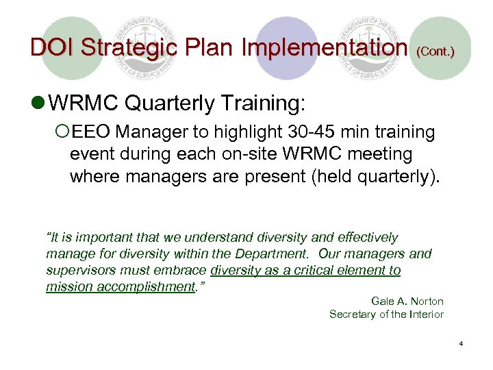DOI Strategic Plan Implementation (Cont. ) l WRMC Quarterly Training: ¡EEO Manager to highlight