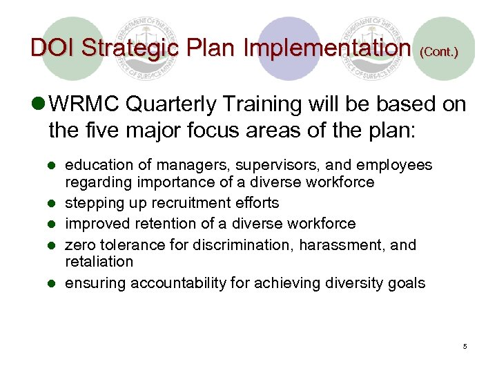 DOI Strategic Plan Implementation (Cont. ) l WRMC Quarterly Training will be based on