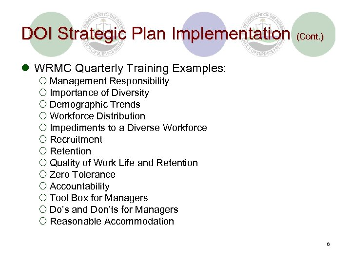 DOI Strategic Plan Implementation (Cont. ) l WRMC Quarterly Training Examples: ¡ Management Responsibility