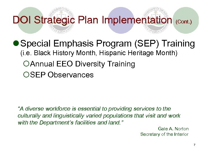 DOI Strategic Plan Implementation (Cont. ) l Special Emphasis Program (SEP) Training (i. e.