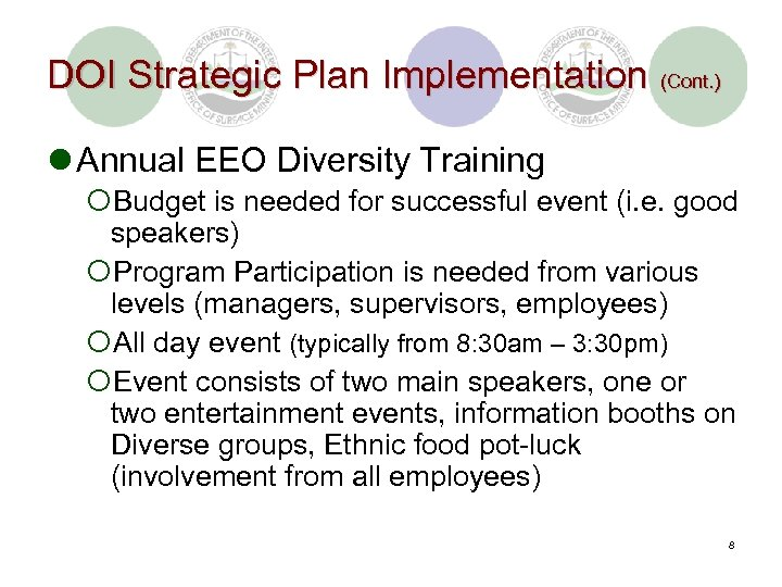 DOI Strategic Plan Implementation (Cont. ) l Annual EEO Diversity Training ¡Budget is needed