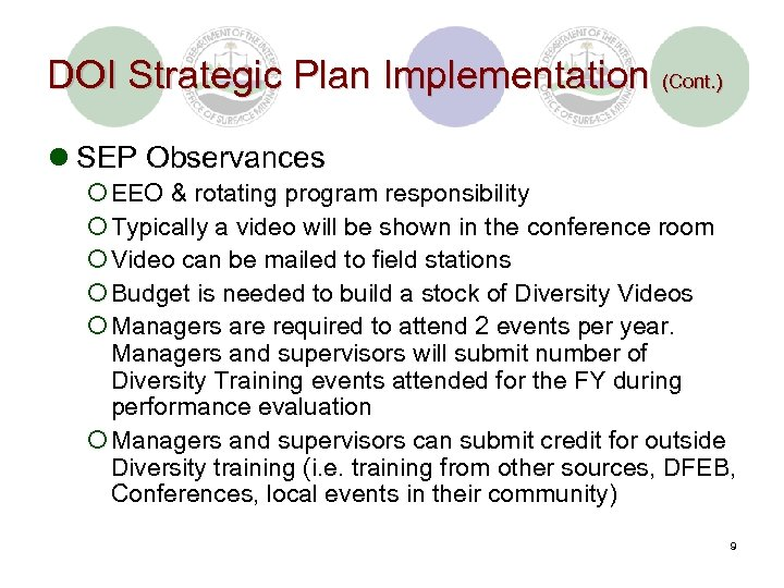 DOI Strategic Plan Implementation (Cont. ) l SEP Observances ¡ EEO & rotating program