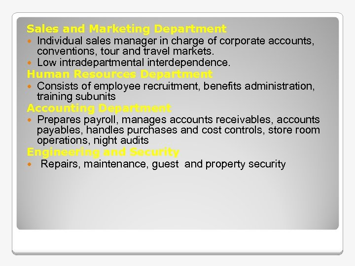 Sales and Marketing Department Individual sales manager in charge of corporate accounts, conventions, tour