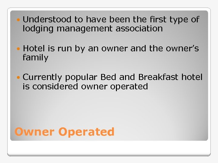 Understood to have been the first type of lodging management association Hotel is