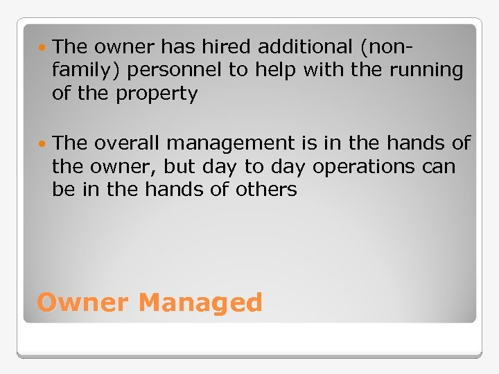 The owner has hired additional (nonfamily) personnel to help with the running of