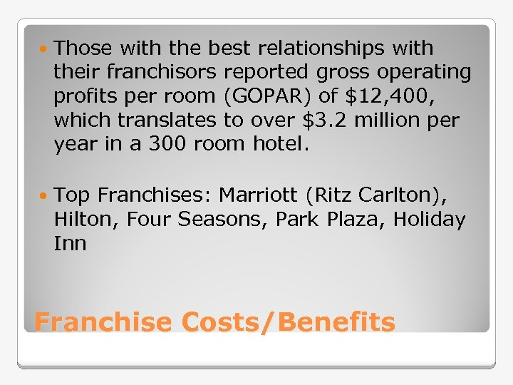 Those with the best relationships with their franchisors reported gross operating profits per