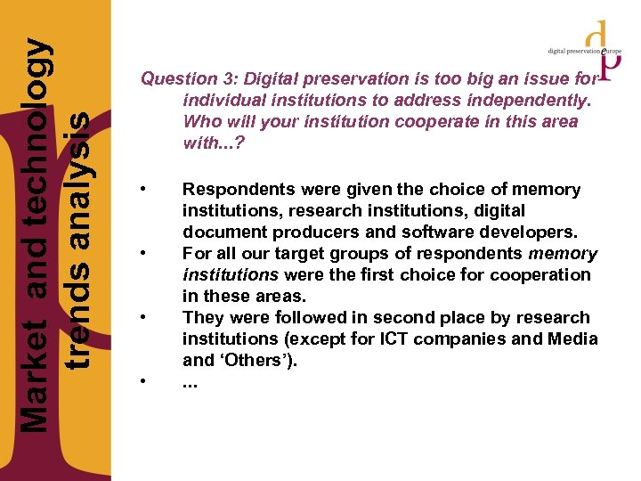 Market and technology trends analysis Question 3: Digital preservation is too big an