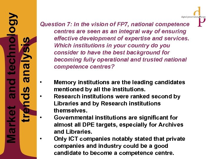 Market and technology trends analysis Question 7: In the vision of FP 7,