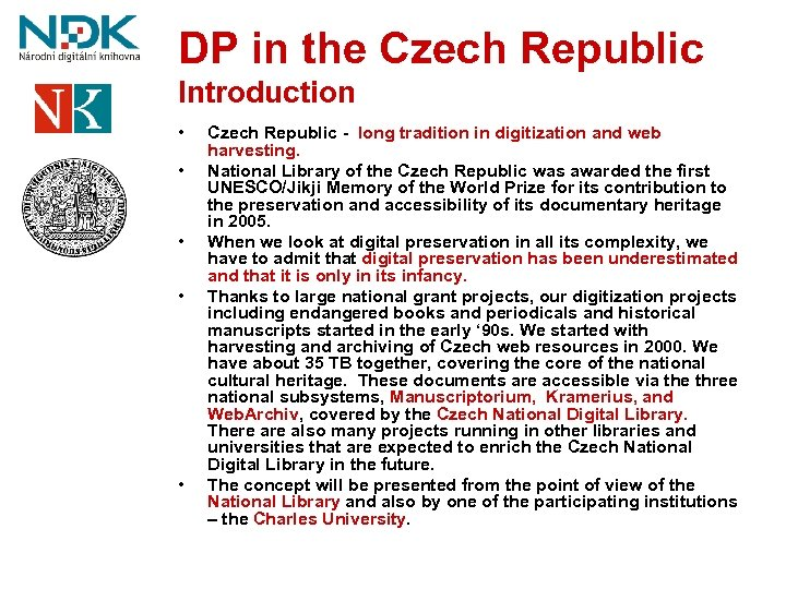 DP in the Czech Republic Introduction • • • Czech Republic - long tradition