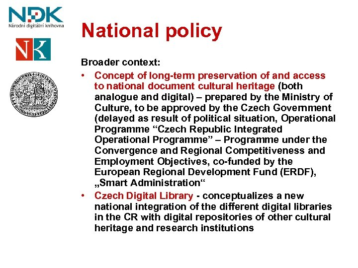 National policy Broader context: • Concept of long-term preservation of and access to national