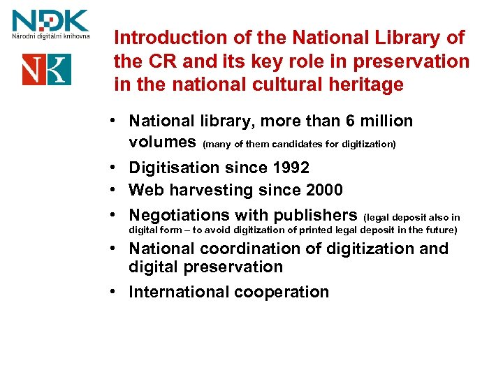 Introduction of the National Library of the CR and its key role in preservation