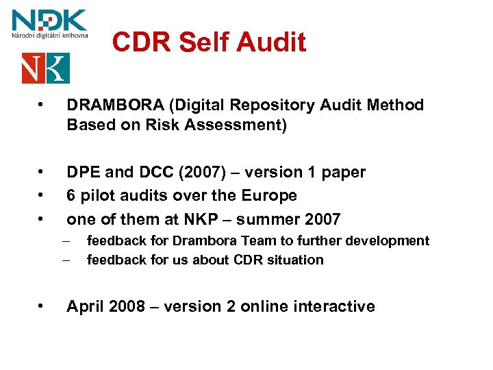 CDR Self Audit • DRAMBORA (Digital Repository Audit Method Based on Risk Assessment) •