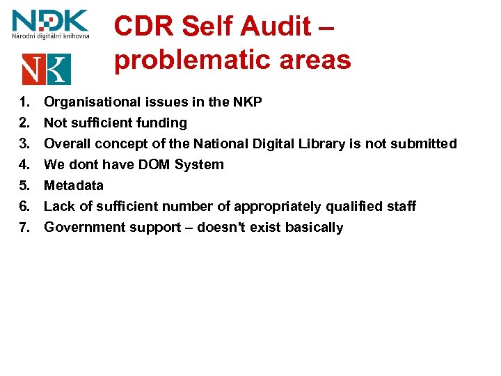 CDR Self Audit – problematic areas 1. 2. 3. 4. 5. 6. 7. Organisational