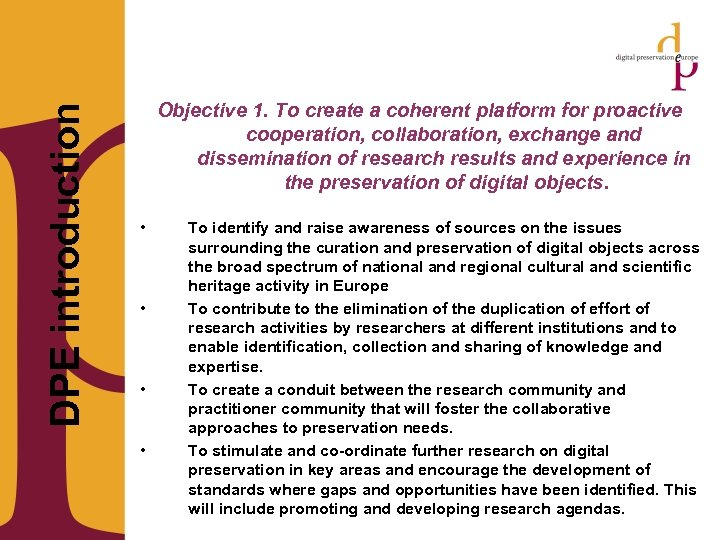 DPE introduction Objective 1. To create a coherent platform for proactive cooperation, collaboration,